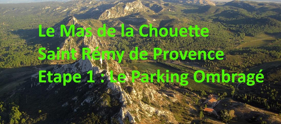 Étape 1 Le Parking ombragé Le Mas de la Chouette