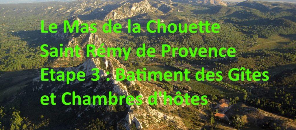Alpilles vue du ciel Étape 3 Bâtiment des gîtes et chambres d'hôtes